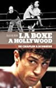 La Boxe à Hollywood, de Chaplin à Scorsese (ESSAIS)