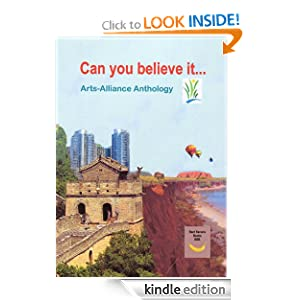 Can you believe it... (Arts Alliance Anthologies)