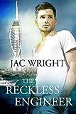 The Reckless Engineer (The Reckless Engineer #1)