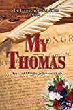 My Thomas: A Novel of Martha Jefferson's Life