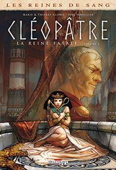 Livres Couvertures de Les Reines de sang - Cléopâtre, la reine fatale T02