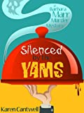 Silenced by the Yams (A Barbara Marr Murder Mystery #3) by Karen Cantwell