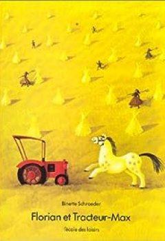 Livres Couvertures de Florian Et Tracteur Max