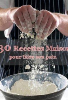 Livres Couvertures de 30 recettes maison pour faire son pain