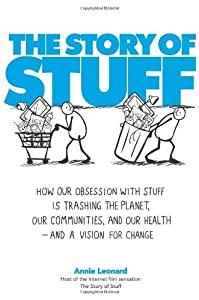 "Cover of ""The Story of Stuff: How Our Obs..."