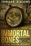 Immortal bones: A supernatural thriller (Detective Saussure Mysteries Book 1)