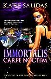 Immortalis Carpe Noctem
