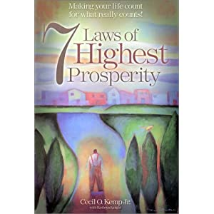 7 Laws of Highest Prosperity :  Making Your Life Count for What really Counts!