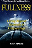 Fullness!: Living Beyond Revivals and Outpourings (Volume 4)