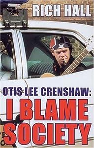 "Cover of ""Otis Lee Crenshaw: I Blame Soci..."