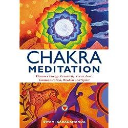 Chakra Meditation: Discovery Energy, Creativity, Focus, Love, Communication, Wisdom, and Spirit