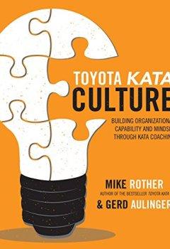 Portada del libro deToyota Kata Culture: Building Organizational Capability and Mindset through Kata Coaching