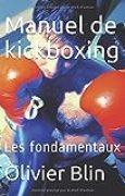 Manuel de kickboxing: Les fondamentaux