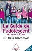 Le guide de l'adolescent : De 10 ans à 25 ans