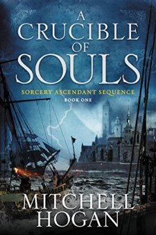 A Crucible of Souls: Book One of the Sorcery Ascendant Sequence by Mitchell Hogan| wearewordnerds.com