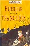 Horreur dans les tranchées, 1914-1918 par Deary
