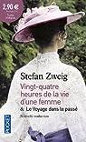 Vingt-quatre heures de la vie d'une femme, suivi de Le Voyage dans le passé