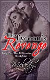 The Tycoon's Revenge (Baby for the Billionaire - Book One)