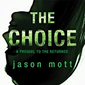 The Choice: A Prequel to 'The Returned' | [Jason Mott]