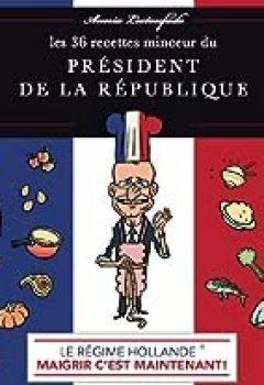 Le Régime Hollande : 36 Recettes Minceur Du Président De La République