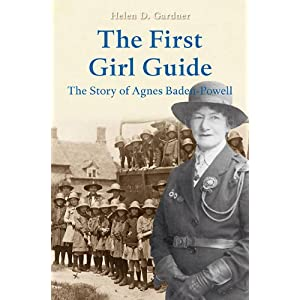 Agnes Baden-Powell: The Story of the First Girl Guide