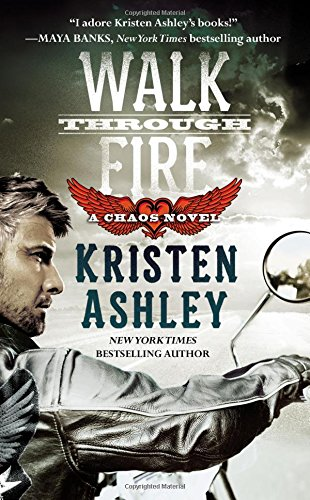 Kristen Ashley - Walk Through Fire (Chaos) epub book