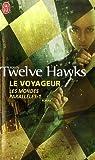 Les Mondes Parallèles, Tome 1 : Le voyageur