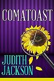 Comatoast (A Val Valentyn Humorous Mystery Book 2)