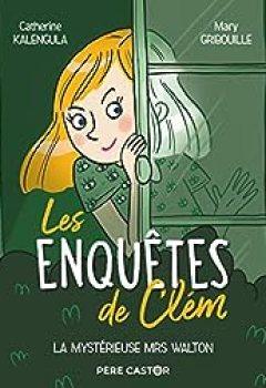 Les Enquêtes De Clem, Tome 1 : La Mystérieuse Mrs Walton