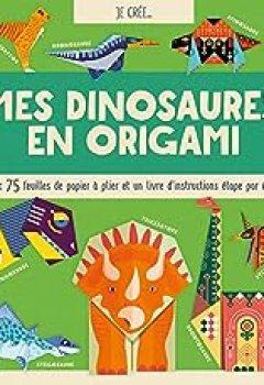 Livres Couvertures de Je Crée... Mes Dinosaures En Origami