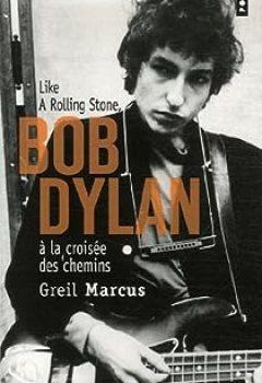 Livres Couvertures de Bob Dylan à La Croisée Des Chemins : Like A Rolling Stone