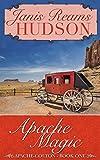 Apache Magic: The Apache-Colton Series - Book One