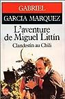 L'aventure de Miguel Littin, clandestin au Chili
