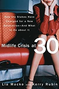"""Cover of """"Midlife Crisis at 30: How the S..."""