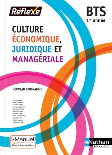 Telecharger Culture Économique, Juridique et Managériale - 1re année BTS GPME, SAM, NDRC de Pierre Arcuset