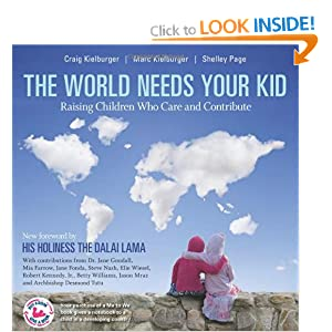 The World Needs Your Kid: How to Raise Kids Who Care and Contribute