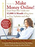 Make Money Online - Exactly how I Make over $3,000 Monthly selling Products on Etsy, Tophatter & eBay!