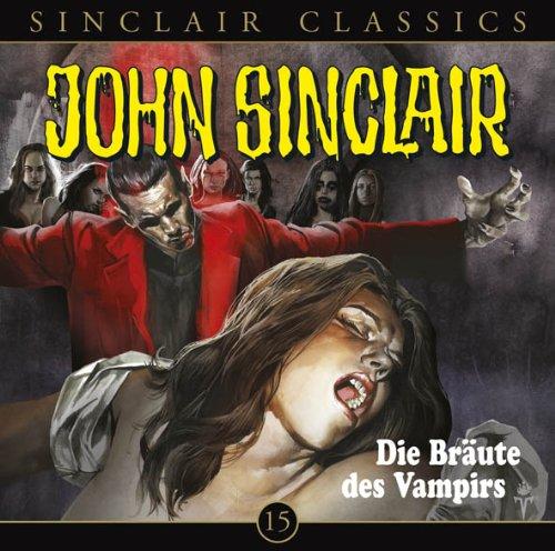 John Sinclair Classics (15) Die Bräute des Vampirs (Lübbe Audio)