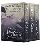 Macpherson Trilogy Box Set: (Three Complete Novels: Angel of Skye, Heart of Gold, Beauty of the Mist)