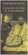 Cézanne et Zola se rencontrent