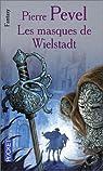 La Trilogie de Wielstadt, tome 2 : Les Masques de Wielstadt