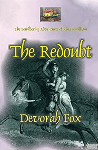 The Redoubt, Book 4 in The Bewildering Adventures of King Bewilliam epic fantasy series by Devorah Fox
