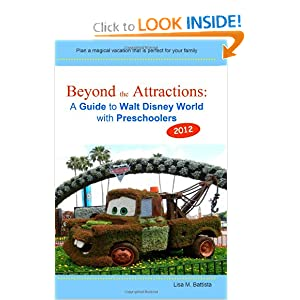 Beyond the Attractions: A Guide to Walt Disney World with Preschoolers (2012)