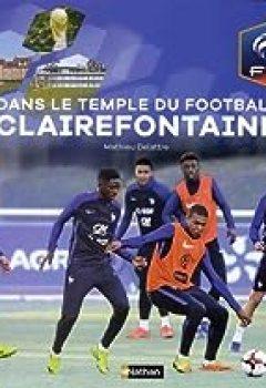Livres Couvertures de Dans Le Temple Du Football : Clairefontaine
