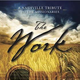The Work: A Nashville Tribute to the Missionaries