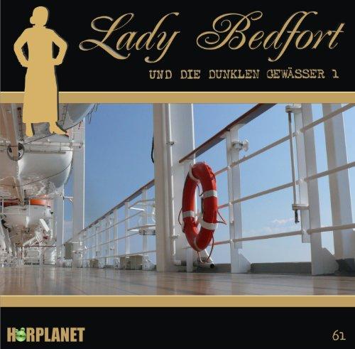 Lady Bedfort (61) und die dunklen Gewässer Teil 1 (Hörplanet)