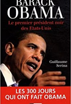 Livres Couvertures de Barack Obama : Le Premier Président Noir Des Etats Unis