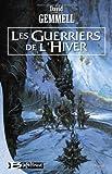 Les guerriers de l'hiver par Gemmell