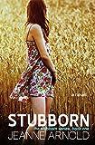 Stubborn (The Stubborn Series Book 1)