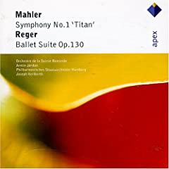 Mahler: Symphony No. 1; Reger: Ballet Suite Op.130